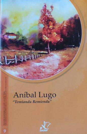 """Aníbal Hugo """"Temiandu Remiendu (Asimilación de Sentimientos)"""" Ano: 1998 Editora: El Lector Idioma: Espanhol Páginas: 57"""